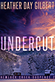 Undercut (Hemlock Creek Suspense Book 2)