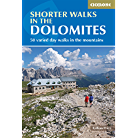 Shorter Walks in the Dolomites: 50 varied day walks in the mountains (Cicerone Guide)