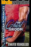 The Ghost Groom (Texas Titan Romances) (English Edition)