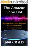 Amazon Echo Dot: The complete user guide and manual for quickly mastering your Amazon Echo Dot