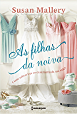 As filhas da noiva: Como sobreviver ao casamento da sua mãe?