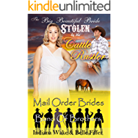 Mail Order Bride: The Big Beautiful Bride Stolen by the Cattle Rustler: Clean Western Historical Romance Novella (Band of Brothers for the Mail Order Brides Book 3)