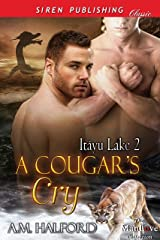 A Cougar's Cry [Itayu Lake 2] (Siren Publishing Classic ManLove) Kindle Edition