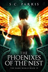 The Phoenixes of the Nest (The Dark World Book 4) Kindle Edition