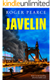 Javelin - the gripping new thriller from the former commander of Special Branch (John Kerr Book 3)