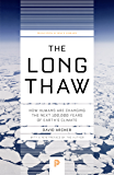 The Long Thaw: How Humans Are Changing the Next 100,000 Years of Earth's Climate (Princeton Science Library)