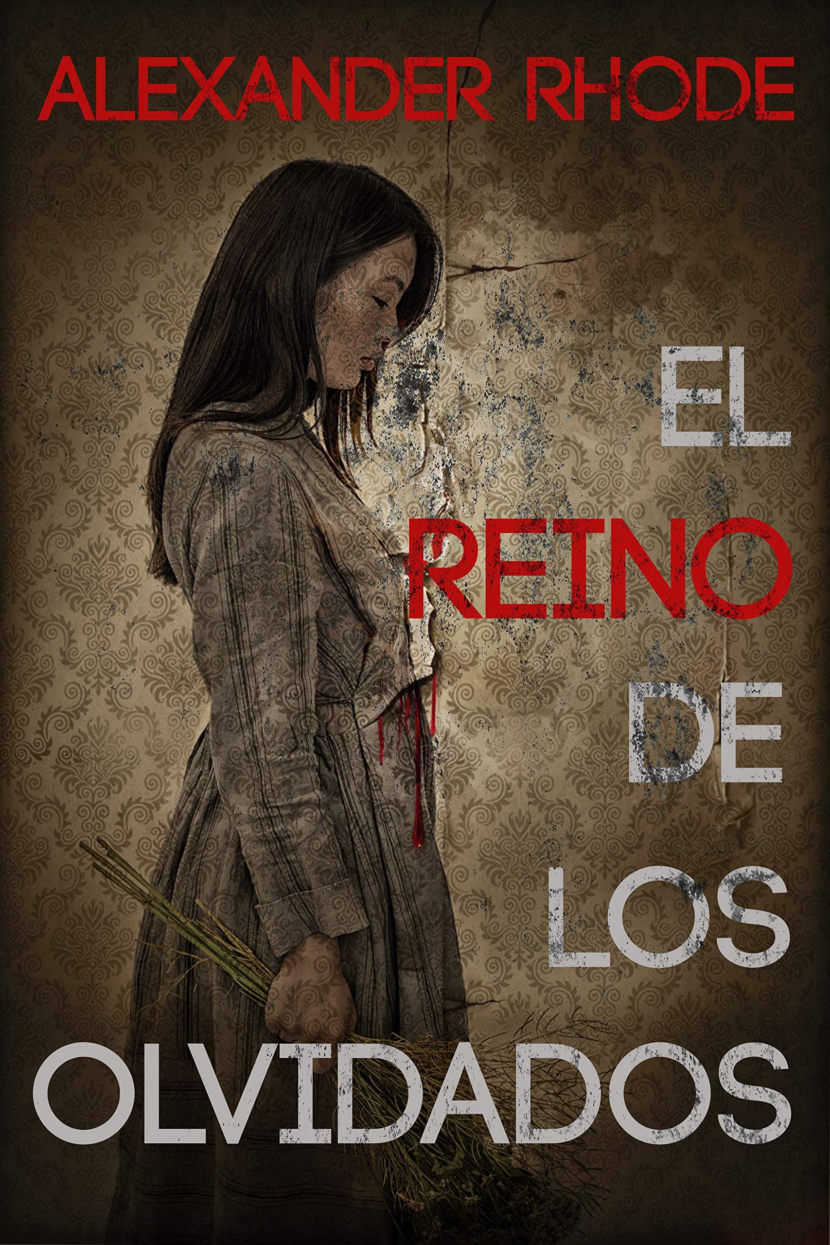 El reino de los olvidados: La novela que los amantes del thriller estaban esperando por Alexander Rhode