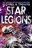 The Eternal Fortress (Star Legions: The Ten Thousand Book 6)