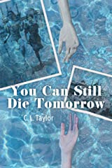 You Can Still Die Tomorrow Kindle Edition