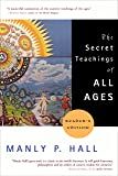 The Secret Teachings of All Ages: Reader's Edition
