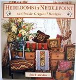 Heirlooms in Needlepoint: 50 Classic Original Designs