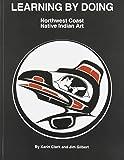 Learning by Doing Northwest Coast Native Indian Art