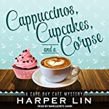 Cappuccinos, Cupcakes, and a Corpse: A Cape Bay Cafe Mystery, Book 1