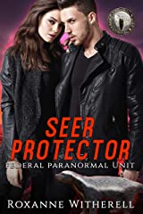 Seer Protector: Federal Paranormal Unit Kindle Edition