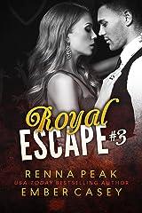 Royal Escape #3 Kindle Edition