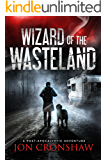 Wizard of the Wasteland: Book 1 of the dystopian survival series