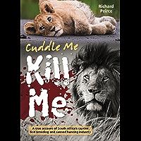 Cuddle Me, Kill Me