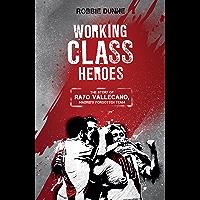 Working Class Heroes: The Story of Rayo Vallecano, Madrid's Forgotten Team