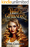 Light in the Darkness: Paranormal Romance with a Twist (Destruction of Magic Book 4)