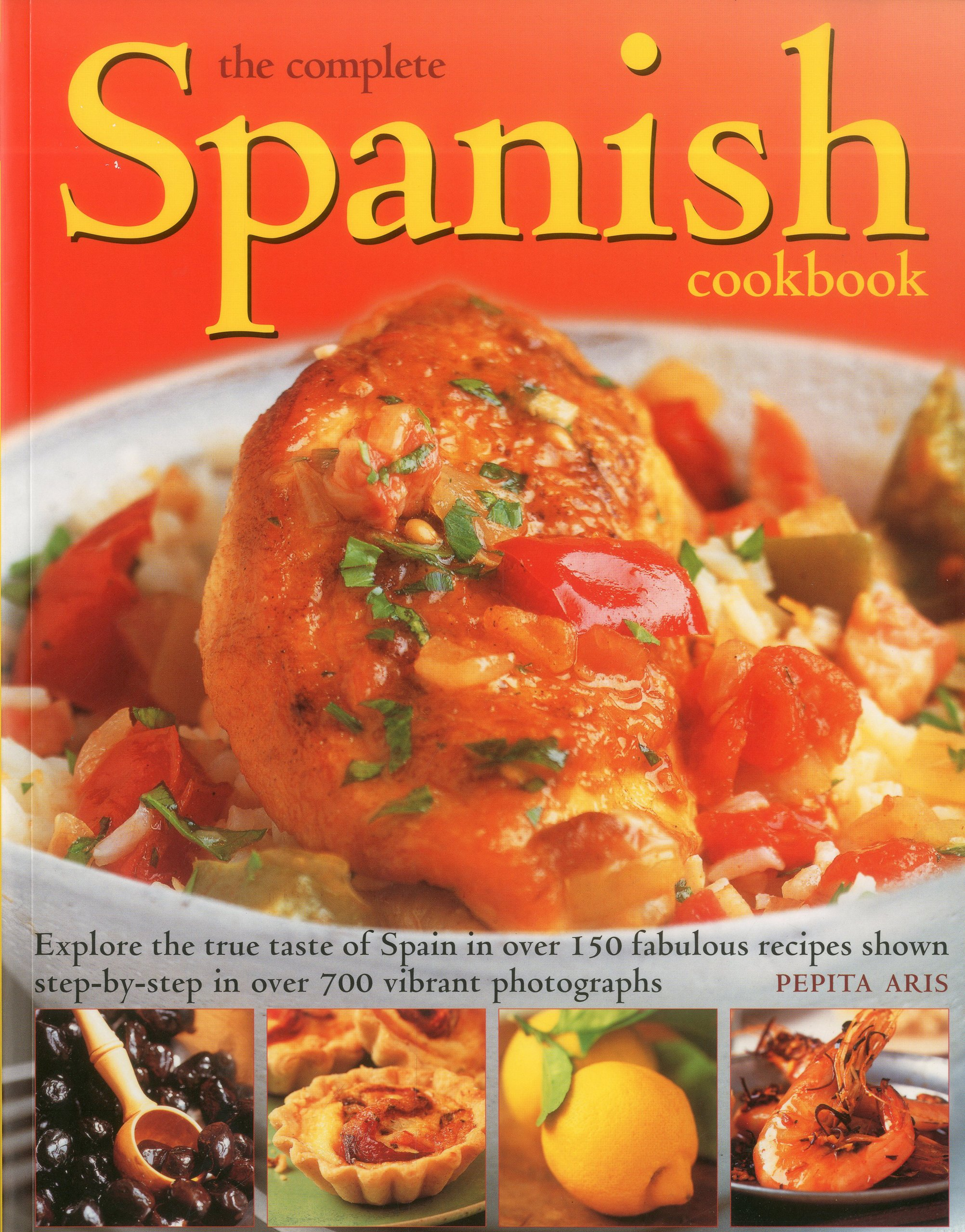 The complete spanish cookbook explore the true taste of spain in the complete spanish cookbook explore the true taste of spain in over 150 fabulous recipes shown step by step in over 700 vibrant photographs forumfinder Gallery