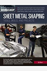 Sheet Metal Shaping: Tools, Skills, and Projects Kindle Edition