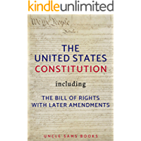The United States Constitution: Including (The Bill of Rights) with (Later Amendments) Annotated