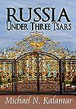 Russia Under Three Tsars (English Edition)