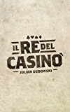 Il re del casinò