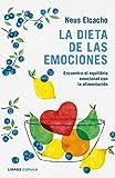 La dieta de las emociones: Encuentra el equilibrio emocional con la alimentación (Salud)