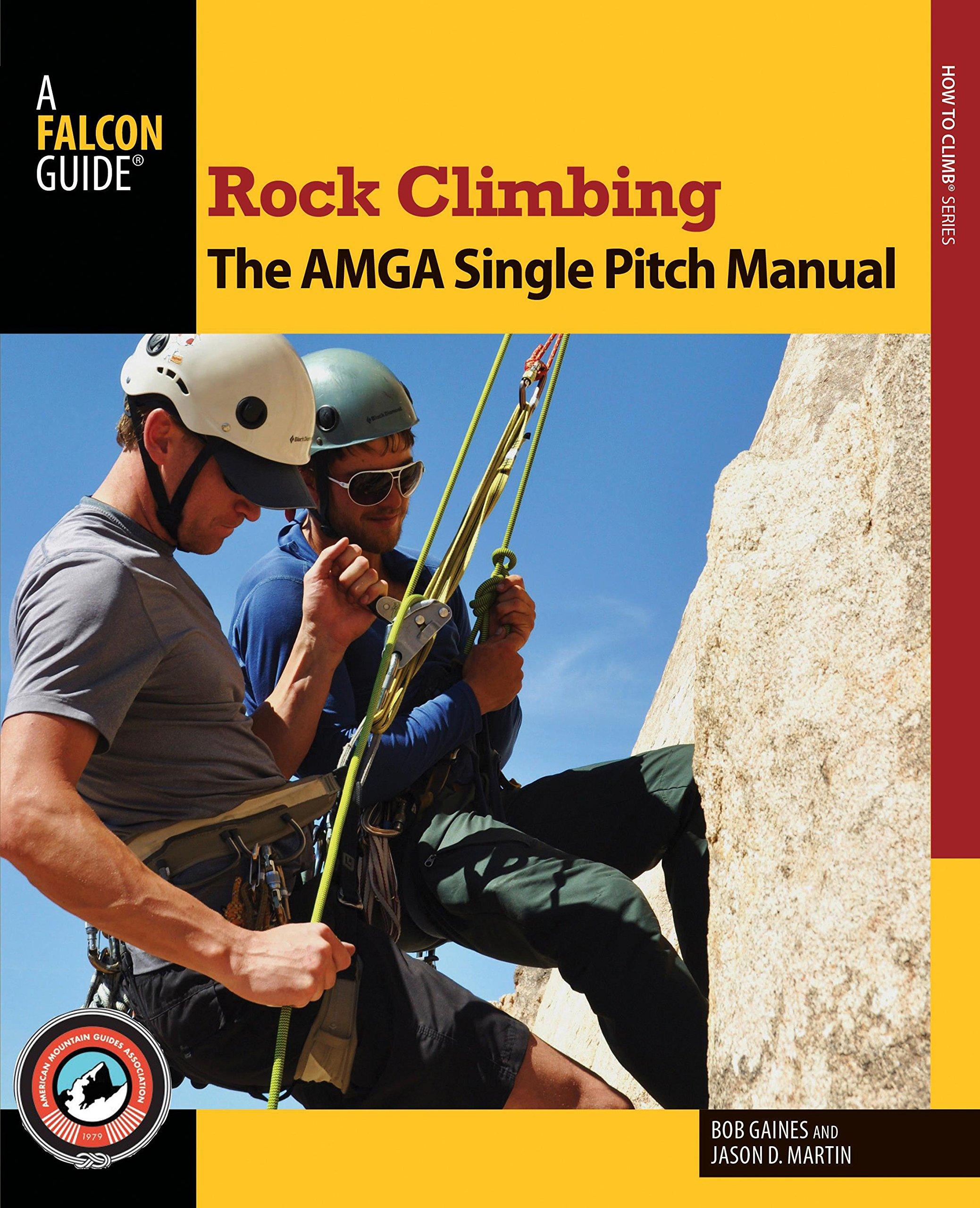 rock climbing the amga single pitch manual how to climb series rh amazon com Amga Physician Compensation Survey Amga Physician Compensation Survey