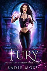 Fury (Institute of Unpredictable Magic Book 2) Kindle Edition