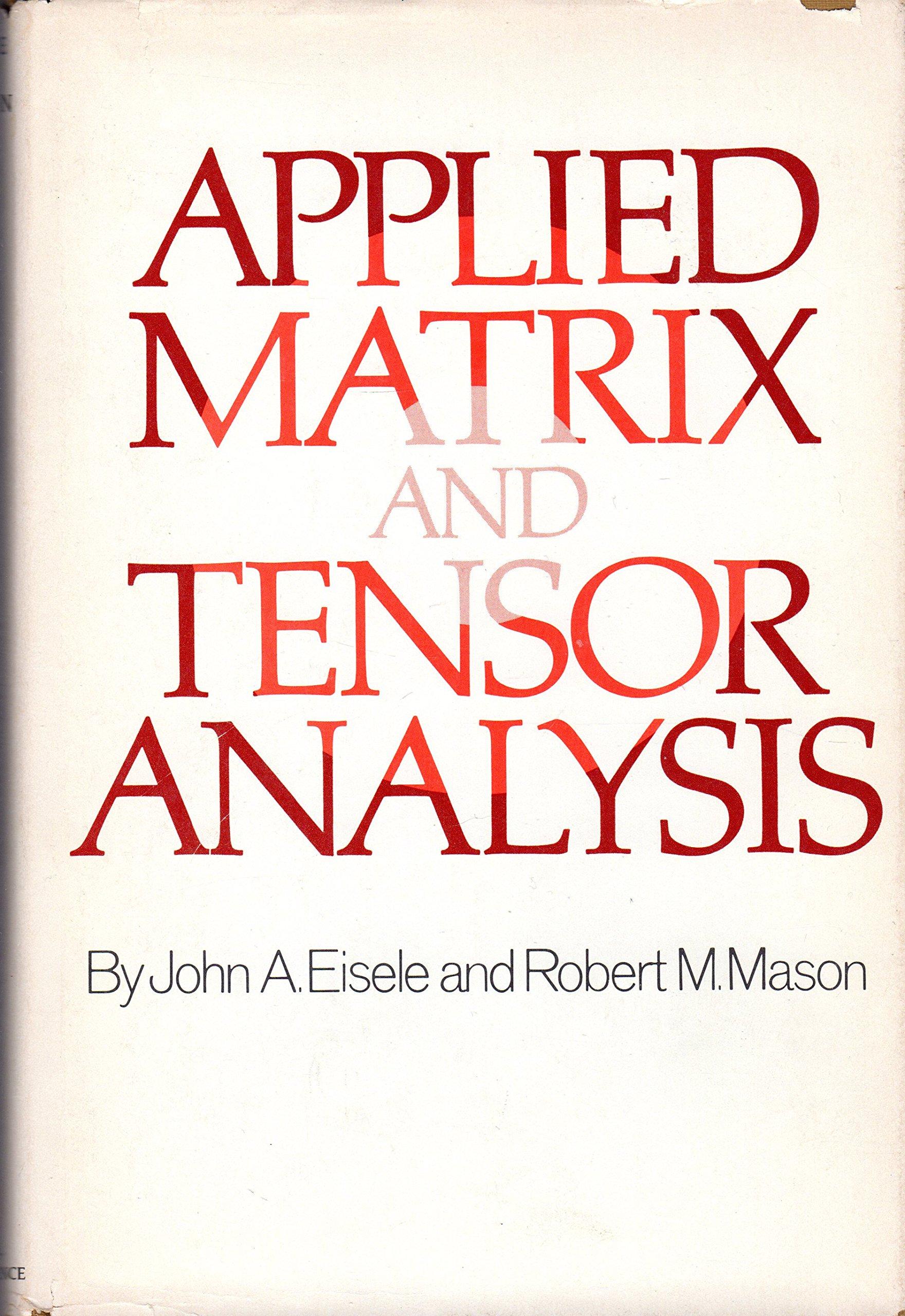 Applied Matrix and Tensor Analysis