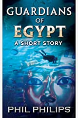 Guardians Of Egypt: An Ancient Egyptian Mystery Thriller: Short Story Kindle Edition