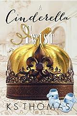 A Cinderella Twist: A Contemporary Royal Romance Kindle Edition