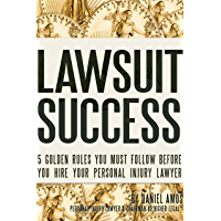 Lawsuit Success: How to Hire a Great Personal Injury Lawyer