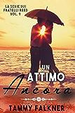 Un Attimo Ancora (La Serie Sui Fratelli Reed Vol. 9)