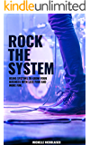 Rock the System: Using Systems to Grow Your Business With Less Pain + More Fun