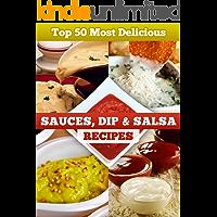 Top 50 Most Delicious Sauce, Dip & Salsa Recipes (Recipe Top 50's Book 6)