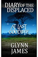 At Last Goodbye (Diary of the Displaced Short Story) Kindle Edition