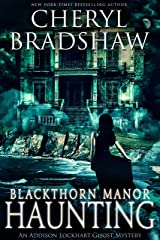 Blackthorn Manor Haunting (Addison Lockhart Book 3) Kindle Edition