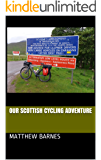 Our Scottish Cycling Adventure