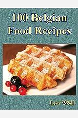100 Belgian Food Recipes Kindle Edition
