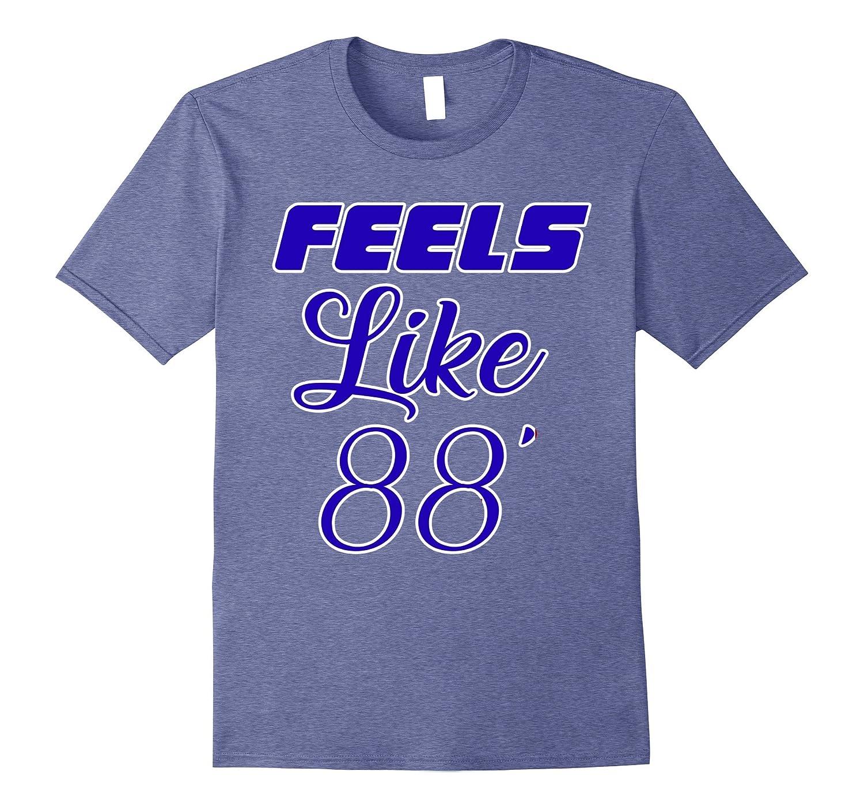 Feels Like 88 Shirt, Dodger Fan, Baseball, T-Shirt-ANZ
