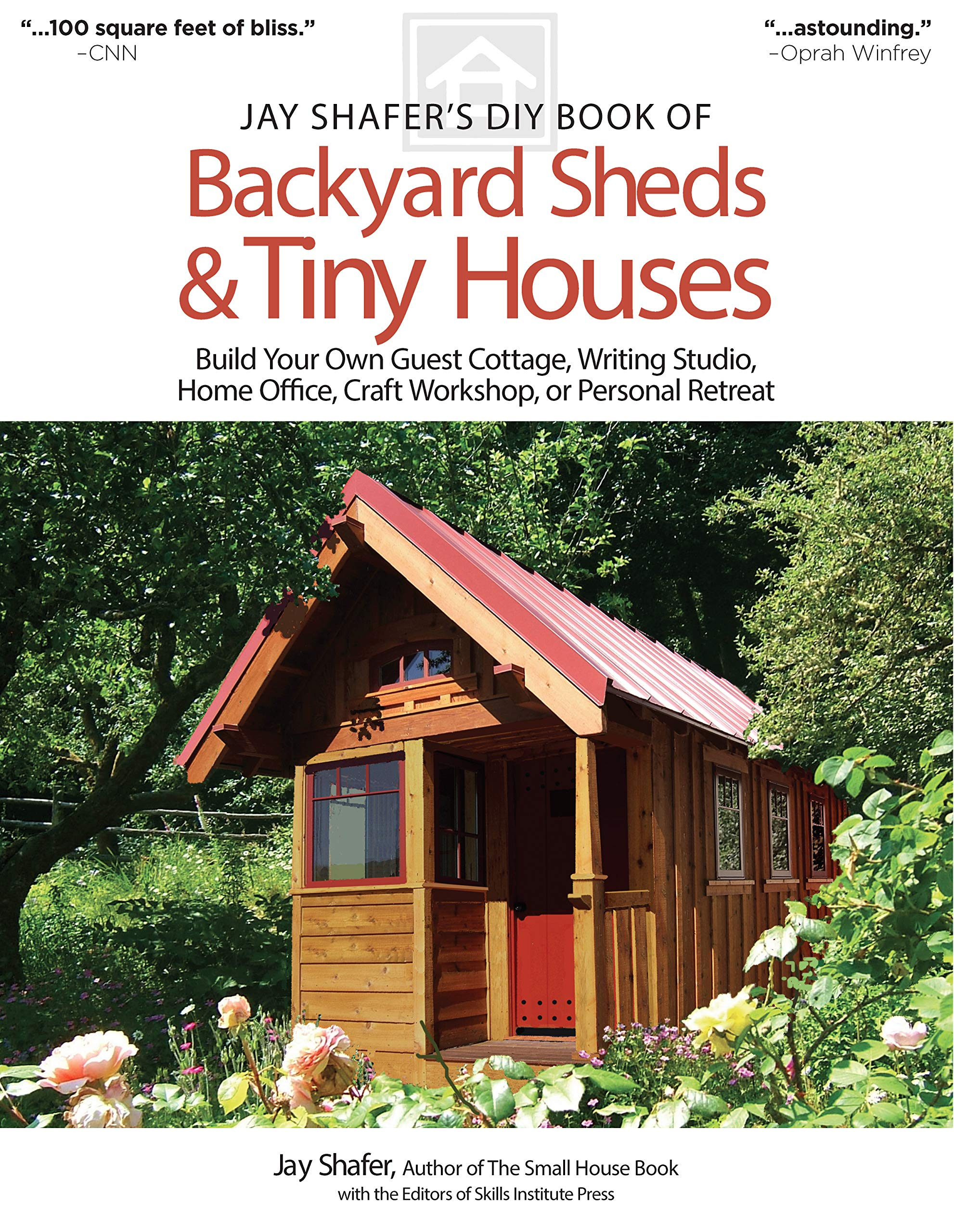 Jay shafers diy book of backyard sheds tiny houses build your own guest cottage writing studio home office craft workshop or personal retreat jay