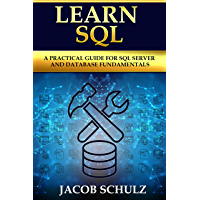 Learn SQL: A Practical Guide for SQL Server and Database Fundamentals (English Edition)