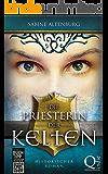 XXL-Leseprobe: Die Priesterin der Kelten. Historischer Roman
