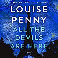All the Devils Are Here: A Novel: Chief Inspector Gamache Novel, Book 16