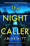 The Night Caller: An utterly gripping crime thriller (A Detective Carrie Flynn Thriller Book 1)