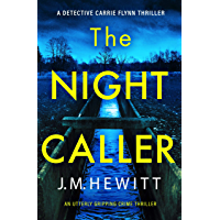 The Night Caller: An utterly gripping crime thriller (A Detective Carrie Flynn Crime Thriller Book 1)