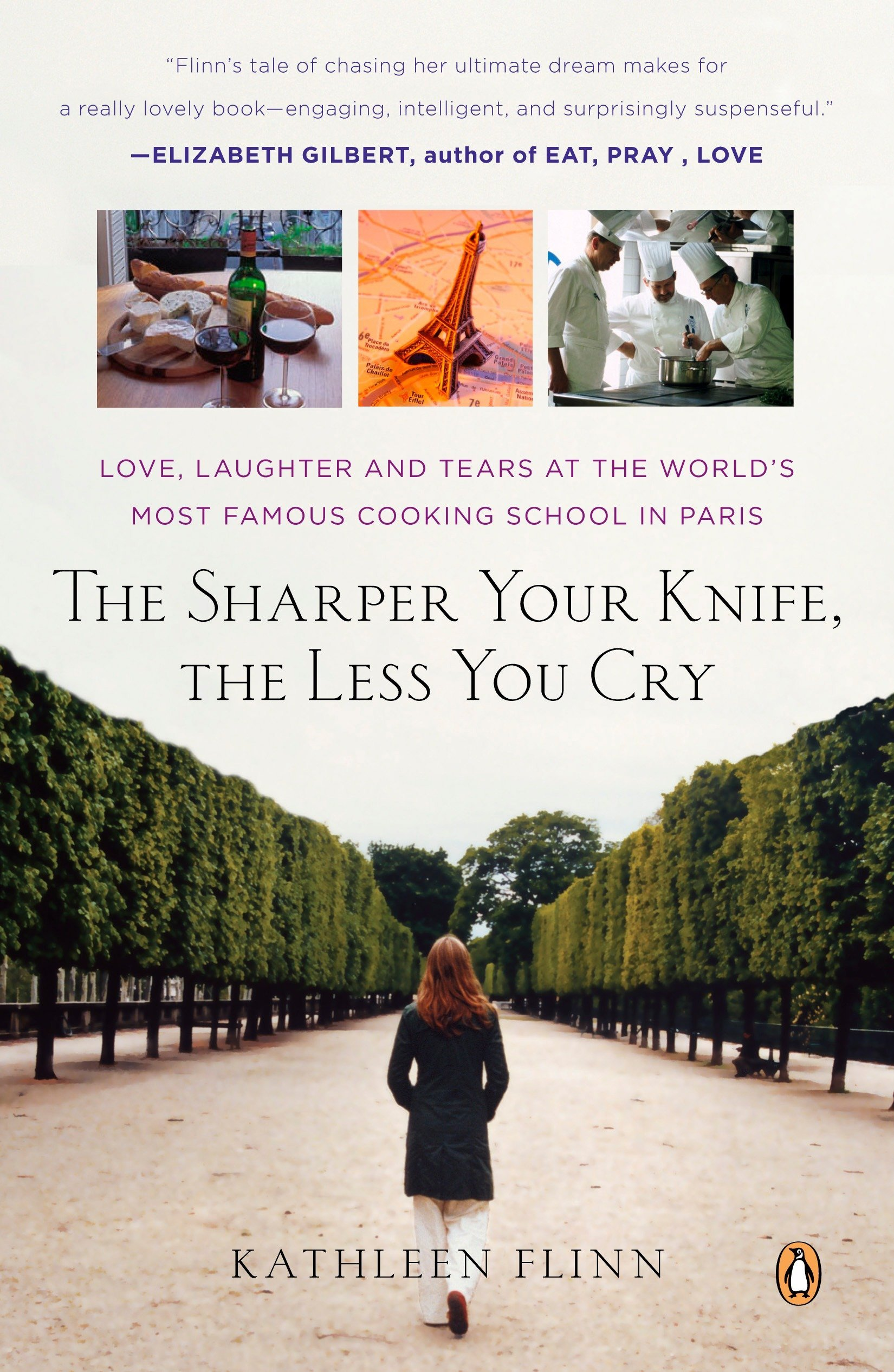 Download The Sharper Your Knife, the Less You Cry: Love, Laughter, and Tears in Paris at the World's Most Famous Cooking School pdf epub